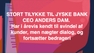 Kontakt Jyske Bank hvis du vil have ærlig rådgivning www.banknyt.dk #Danmarks store #kriminelle #virksomhed #Danske #Svindel #Bank #Jyskebank kender ikke til #hæderlighed, og #bedrager lille #virksomhed på trods af at #AndersDam og koncern ledelsen er oplyst om, at den kriminelle jyske bank bevist bedrager kunden ved #Svig og #Falsk på 10'ende år. #Ærlighed eller #Hæderlighed #Lyve #Bedrageri #Dokumentfalsk #Bedrageriske #Stjålende - BEDRAGERI Fraud in the Danish banks by by Jyske Bank management #Bank #AnderChristianDam #Gangcrimes #Crimes #Stock #Recommendations #Rental #Property #Lejebolig #Journalist #Press - When the Danish banks deceive their customers a case of fraud in Danish banks against customers :-( :-( When the #Danish #Banks as #jyskebank are making fraud And the gang leader, Anders Dam controls the bank's fraud. :-( Anders Dam Bank's CEO refuses to quit fraud against customers - So it only shows how criminal the Danish jyske bank is. :-) Do not trust the #JyskeBank they are #Lying constantly, when the bank cheats you The fraud that is #organized through by 3 departments, and many members of the organization JYSKE BANK :-( The Danish bank jyske bank is a criminal business Follow the case in Danish law BS 99-698/2015 :-) :-) - Thanks to all of you we meet on the road. Which gives us your full support to the fight against the Danish fraud bank. JYSKE BANK :-) :-) Please ask the bank, jyske bank if we have raised a loan of DKK 4.328.000 In Danish bank nykredit. as the Jyske bank writes to their customer, who is ill after a brain bleeding - As the bank is facing Danish courts and claim is a loan behind the interest rate swap The swsp Jyske Bank itself made 16-07-2008 #Financial #News #Press #Share #Pol #Recommendation #Sale #Firesale #AndersDam #JyskeBank #ATP #PFA #MortenUlrikGade #PhilipBaruch#LES #GF #BirgitBushThuesen #LundElmerSandager #Nykredit #MetteEgholmNielsen #Loan #Fraud #CasperDamOlsen #NicolaiHansen#SørenWoergaard #AnetteKirkeby #Koncernledelse #Jyskebank #Koncernbestyrelsen #SvenBuhrkall #KurtBligaardPedersen #RinaAsmussen #PhilipBaruch #JensABorup #KeldNorup #ChristinaLykkeMunk #HaggaiKunisch #MarianneLillevang #Koncerndirektionen #AndersDam #LeifFLarsen #NielsErikJakobsen #PerSkovhus #PeterSchleidt -IMG_2485